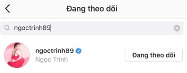 """""""Ông trùm chân dài"""" vẫn theo dõi Instagram của Ngọc Trinh."""