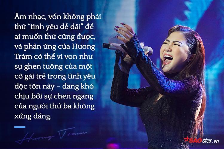 Hương Tràm có đủ lý do, đủ tầm vóc để phát ngôn về mọi sự nghiêm túc trong âm nhạc!
