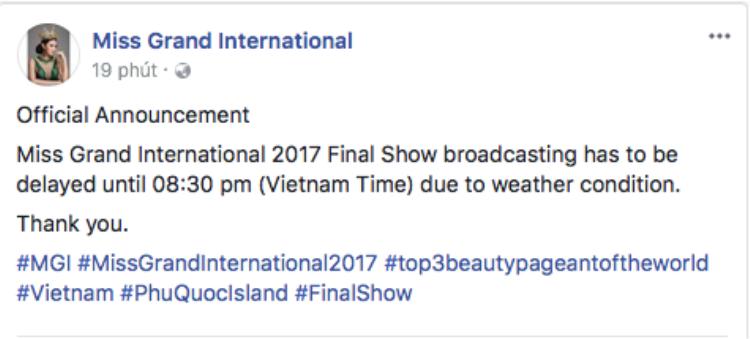 Trên fanpage chính thức của Miss Grand International 2017, thông báo giờ phát sóng sẽ bị lùi 30 phút do yếu tố thời tiết cũng được đăng tải.