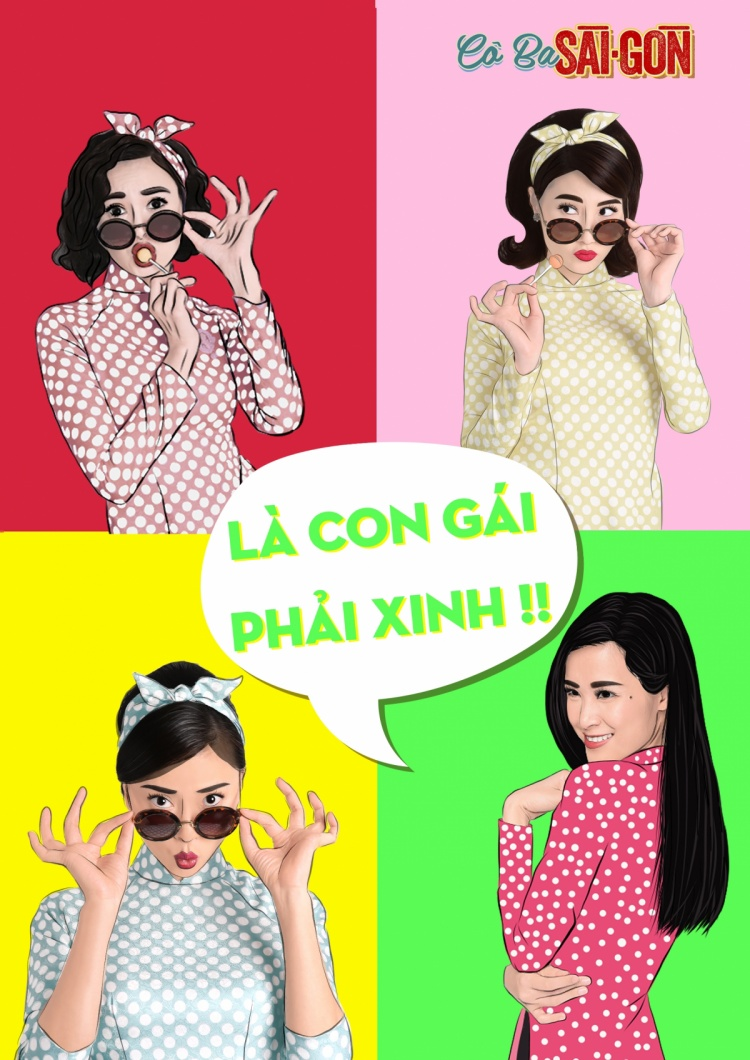 """Không dừng lại ở đó, phim """"Cô Ba Sài Gòn"""" còn thu hút khán giả bằng tạo hình vẽ kiểu Pop-Art đầy màu sắc, sống động cùng những tagline vui nhộn."""
