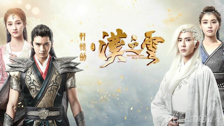 Hiên Viên Kiếm - Hán Chi Vân đã kết thúc trong sự hài lòng của khán giả