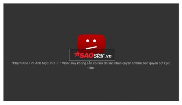MV Chạm khẽ tim anh một chút thôi bất ngờ bị gỡ khỏi Youtube vào chiều qua (16/11).