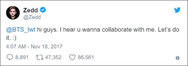 Zedd đăng tải trên Twitter cá nhân: @BTS_twt: Chào các cậu. Nghe nói các cậu muốn hợp tác với tôi. Cùng làm thôi.