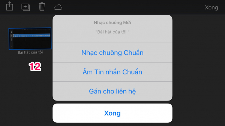 """12. Bạn có thể chọn đoạn nhạc vừa tạo để cài làm """"Nhạc chuông"""", """"Âm tin nhắn"""" hoặc sử dụng để dùng làm âm báo riêng cho mỗi liên hệ với """"Gán cho liên hệ""""."""