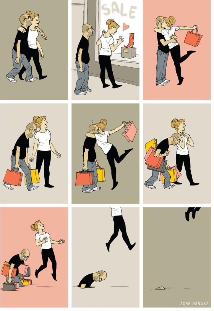 Đàn ông kiệt sức vì phải kiếm tiền cho bạn gái/ vợ tiêu xài, mua sắm. Vì nếu không như vậy, bạn sẽ không được xem là đàn ông tốt.