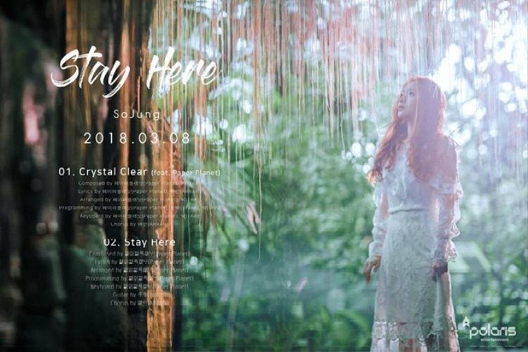 Ladies Code's Sojung cũng chọn tháng 3 để comeback với tư cách nghệ sĩ solo. MV chủ đề Stay Here chính thức lên sóng vào 8/3. Riêng ca khúc Crystal Clear - món quà mà cô nàng dành tặng fan sẽ ra mắt trước đó 3 ngày.