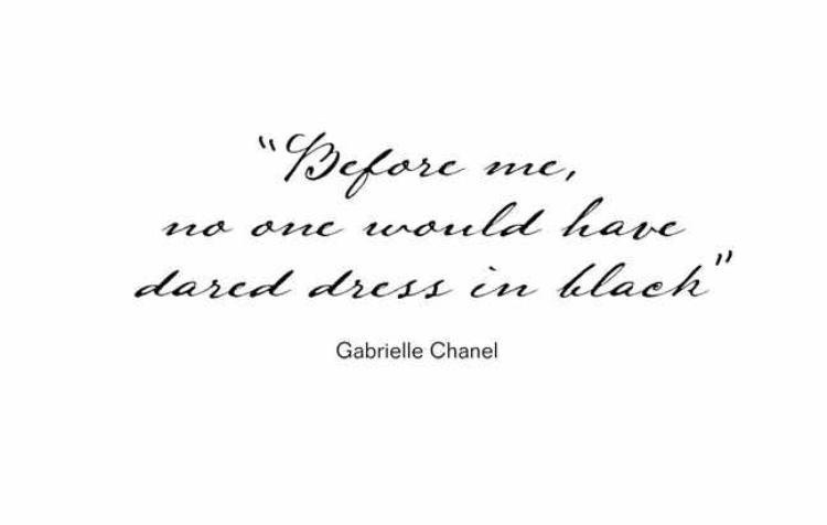 """""""Trước tôi, chưa một ai có thể thử sức với đầm đen""""- Gabrielle Chanel."""