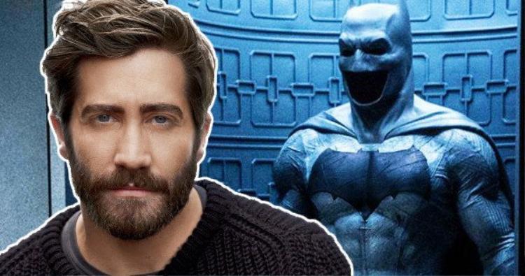 Jake Gyllenhaal sẽ là người thay thế Ben Affleck?