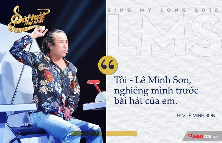 """Không hổ danh là HLV kỳ cựu của Sing My Song, mỗi lời của Lê Minh Sơn đều khiến các thí sinh phải """"thương nhớ"""" suốt thời gian dài."""