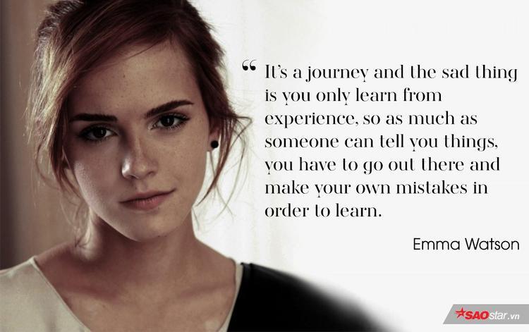 """""""Đó là một hành trình và điều đáng buồn là bạn chỉ học được từ những kinh nghiệm, vì vậy dù mọi người có thể cho bạn biết mọi thứ, bạn vẫn phải bước ra ngoài kia và tự vấp ngã để học hỏi""""."""