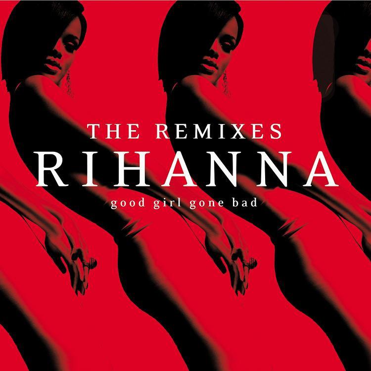 """Đầu tiên không thể không nhắc đến là sản phẩm remix từ đĩa nhạc """"thần thánh"""" một thời Good Girl Gone Bad của Rihanna."""