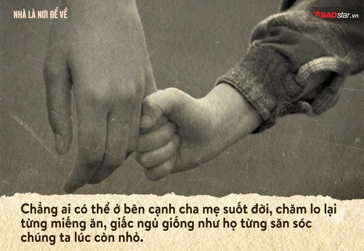 Ai rồi cũng sẽ đôi lần tiếc nuối vì chẳng còn bao nhiêu thời gian được sống bên cha mẹ