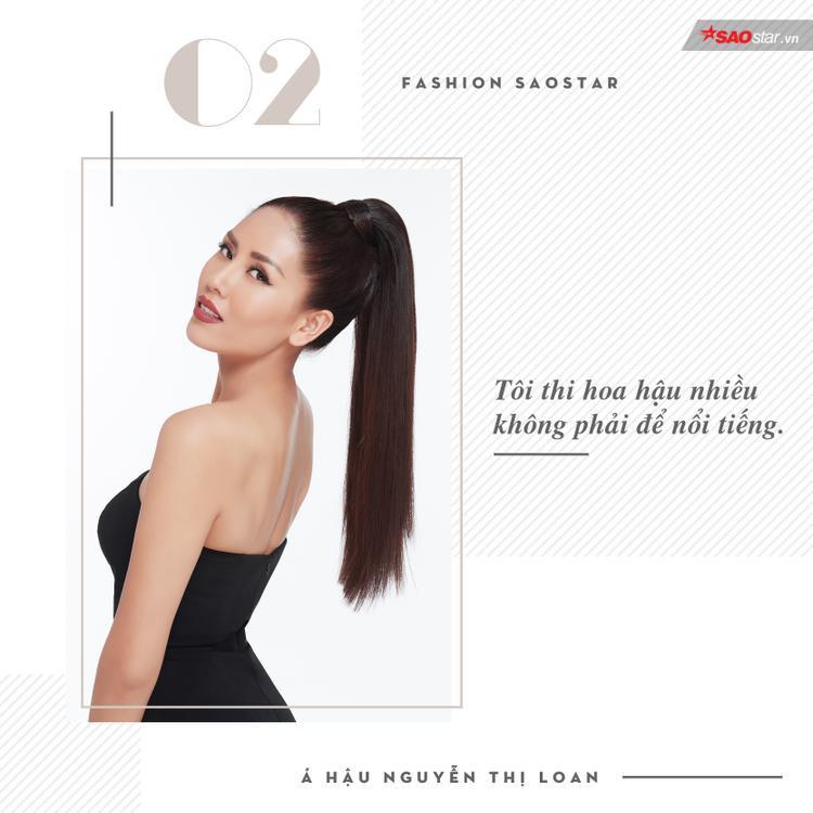 Nguyễn Thị Loan giành danh hiệu Người đẹp Biển tại Hoa hậu Việt Nam năm 2010 và lọt vào Top 5 của cuộc thi; Á hậu 2 của Hoa hậu các Dân tộc Việt Nam; Top 5 Hoa hậu Hoàn vũ Việt Nam; Top 25 Hoa hậu Thế giới năm 2014;Top 20 Miss Grand International 2016. Việc cô trượt khỏi Top 16Miss Universe 2017 khiến nhiều người tiếc nuối.