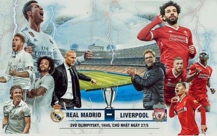 Rạng sáng mai, Real Madrid và Liverpool sẽ có cuộc đụng độ nảy lửa tại chung kết Champions League.
