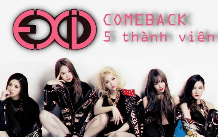 V-LEGGO không cần ngày đêm mong ngóng thêm nữa: EXID xác nhận trở lại, quảng bá tại Hàn đủ 5 thành viên