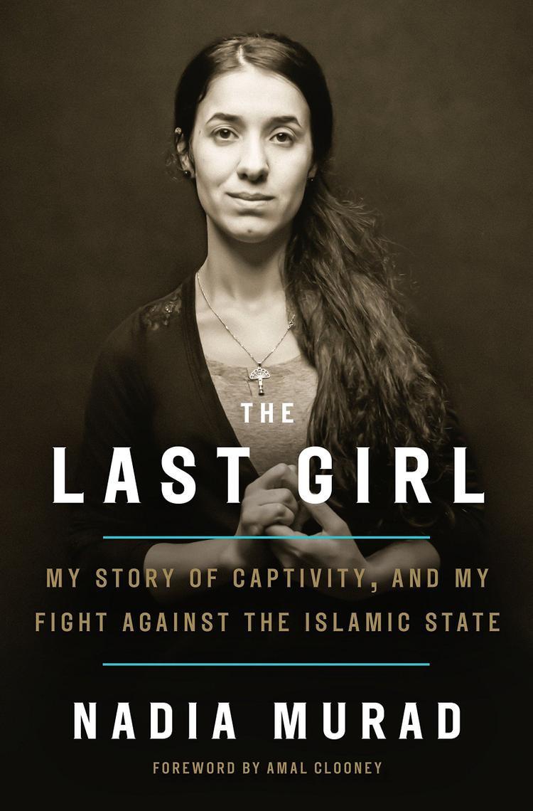 """Nadia từng xuất bản cuốn sách """"The Last Girl"""", kể về câu chuyện của chính cô trong những ngày tháng bị giam cầm, cũng như cuộc chiến chống lại IS. Ảnh:Target.com"""