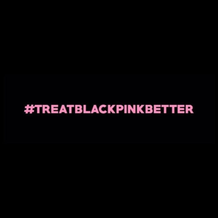 Project mang tên Treat BlackPink Better (đối xử tốt hơn với BlackPink) hiện nhận được sự quan tâm của gần như toàn bộ các Blinks trên thế giới.