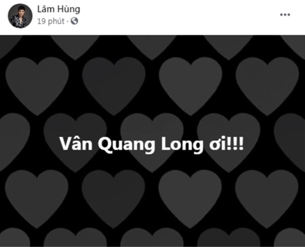 Đan Trường, Lâm Chấn Huy, Nguyên Vũ, Lâm Hùng... đau đớn khi Vân Quang Long qua đời Ảnh 5