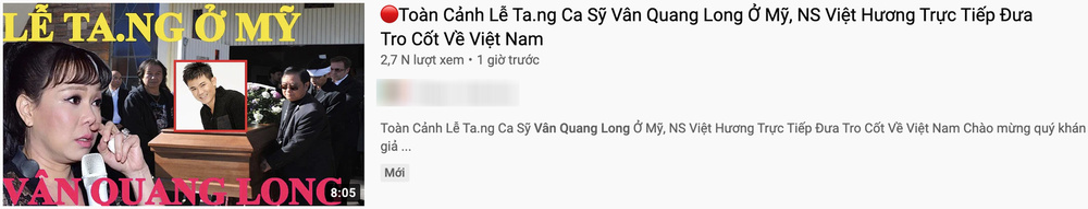 Sau cố nghệ sĩ Chí Tài, YouTube tiếp tục tràn ngập video giả tang lễ Vân Quang Long Ảnh 2
