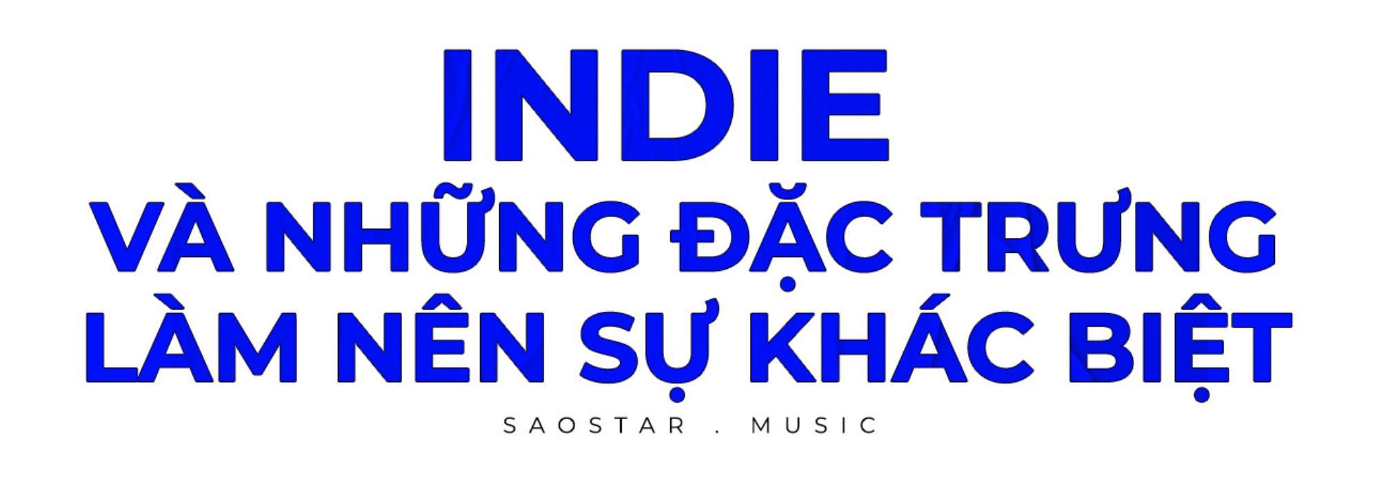 Indie và câu chuyện 'sinh tồn' trong nhạc Việt Ảnh 2