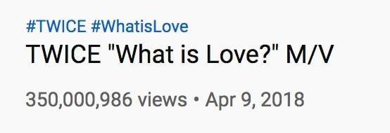 MVWhat Is Love?củaTwiceđã chính thức đạt 350 triệu view trên Youtube.