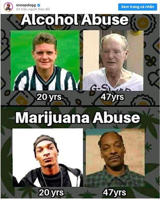 """Cụ thể, Rapper đã đăng tải lên trang cá nhân hình ảnh so sánh giữa tác hại của rượu bia và lợi ích của việc sử dụng ma tuý. Snoop Dogg lấy gương mặt củaPaul Gascoigne năm 20 tuổi và năm 47 tuổi để làm ví dụ cho tác hại của """"nghiện rượu"""". Về phần mình, anh tự hào cho rằng mình không hề già đi khi sử dụng cần sa."""