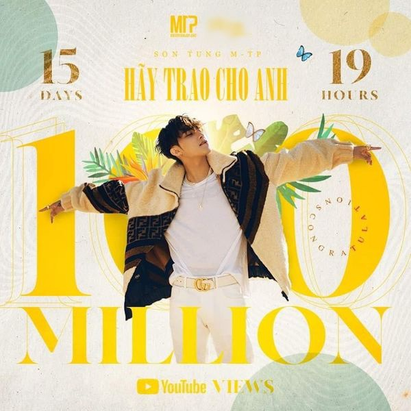 Sau 15 ngày 19 tiếng, Hãy trao cho anh đã chính thức cán mốc 100 triệu view trên Youtube.