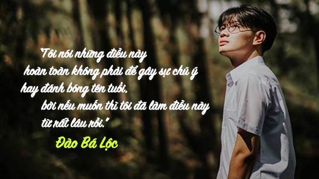 Đào Bá Lộc chia sẻ rằng anh không nói những điều này để đánh bóng tên tuổi.