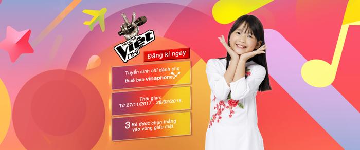 Giọng hát Việt nhí Online 2018 chính thức khởi động. Đợt tuyển sinh lần này đặc biệt dành riêng cho thuê bao Vinaphone.