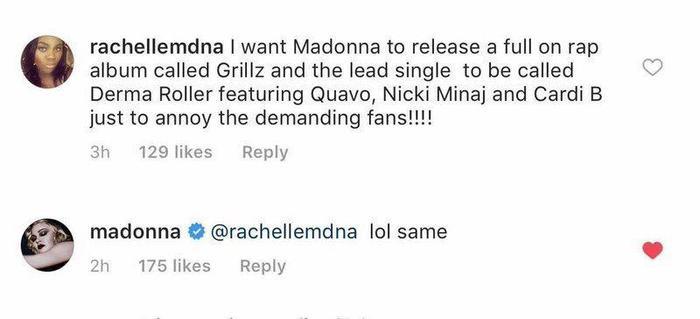 Madonna đã trả lời 1 bình luận của 1 bạn fan cho rằng bà nên hợp tác cùng những gương mặt nóng nhất năm qua.