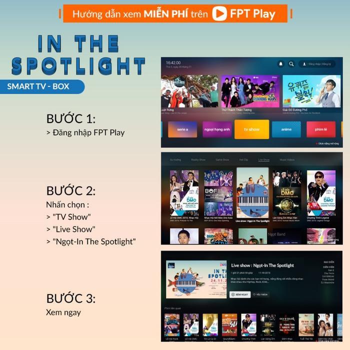Hướng dẫn xem miễn phí liveshow Ngọt - In The Spotlight trên truyền hình Internet FPT Play.