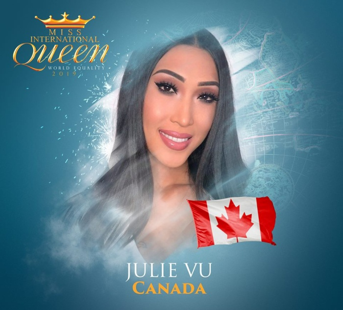 Thí sinh Julie Vu đến từ Canada, năm nay 26 tuổi. Julie rất hâm mộ về việc ủng hộ cộng đồng LGBT và muốn tạo ra sự khác biệt trên thế giới này. Đây là nhan sắc người Canada gốc Việt.