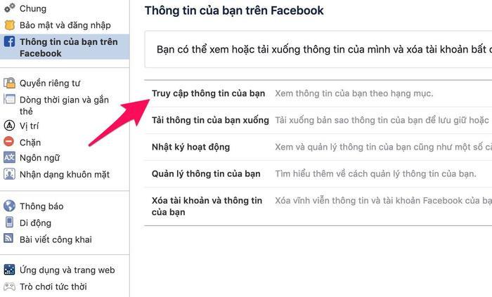 Bước 2: Tại danh sách quản lý Facebook ở bên trái giao diện, nhấn chọn vào mụcThông tin của bạn trên Facebook. Tìm tới nội dungTruy cập thông tin của bạnrồi nhấn chọn.