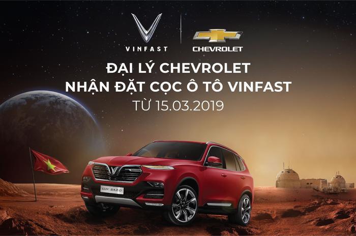 VinFast đã bắt đầu chính thức nhận đặt hàng các loại ô tô VinFast tại hệ thống đại lý Chevrolet từ ngày 15/3/2019.
