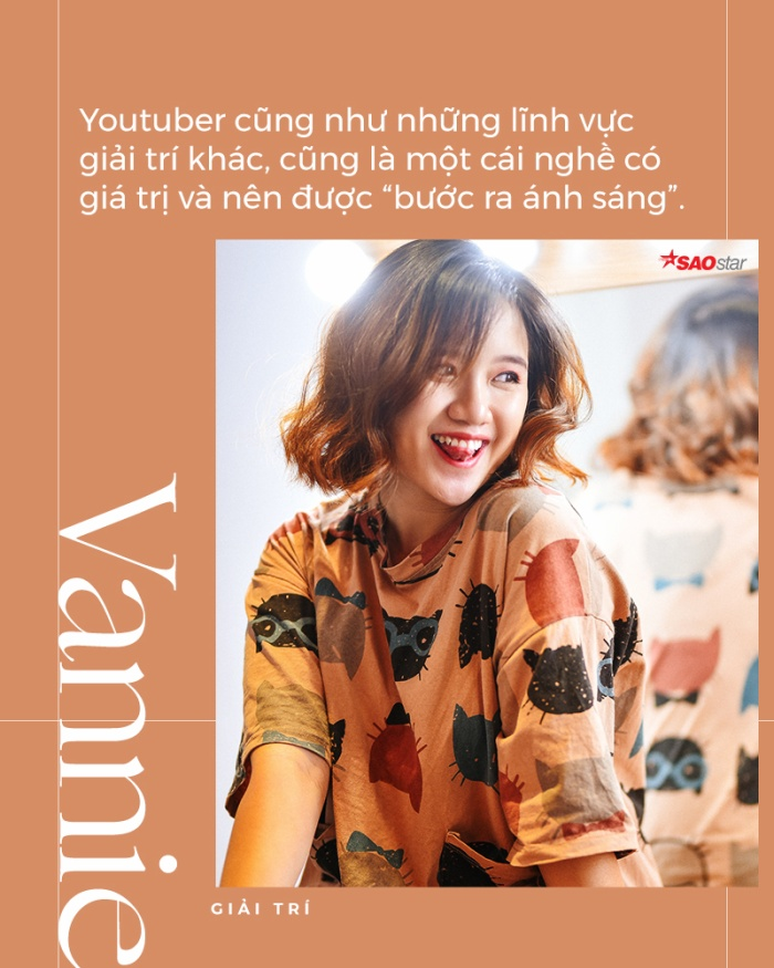 Vannie: Youtuber cũng như các lĩnh vực giải trí khác, là một nghề có giá trị và nên được bước ra ánh sáng ảnh 3