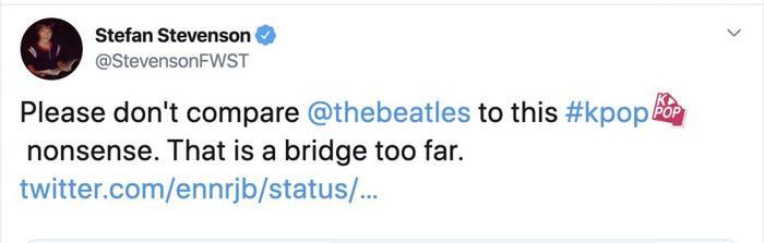 """""""Làm ơn đừng so sánh The Beatles với cái nhóm Kpop vớ vẩn này nữa. Khoảng cách là quá xa."""""""