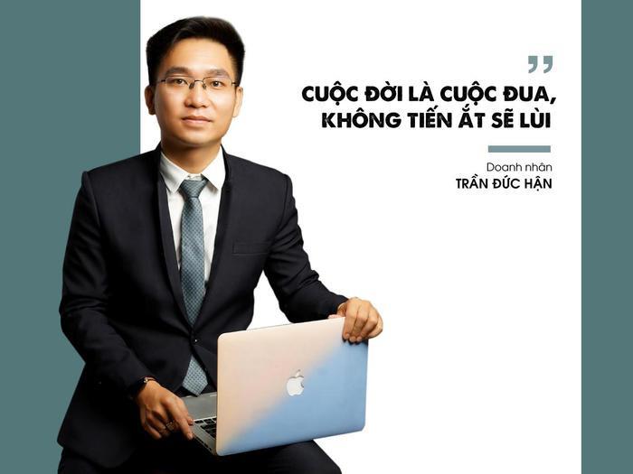CEO Trần Đức Hận: Cuộc đời là cuộc đua, không tiến ắt sẽ lùi ảnh 2