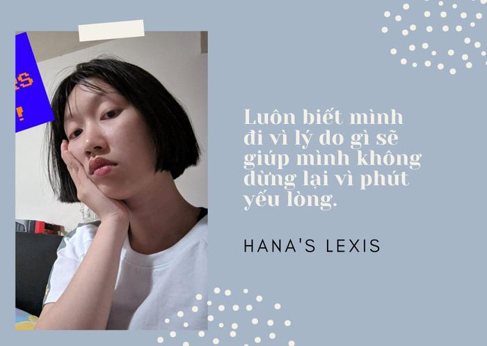 Trò chuyện cùng Hana's Lexis: Quyết định sai lầm nhất là để tâm đến điều thị phi trên mạng xã hội! ảnh 4